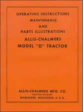 Allis-Chalmers Model B Tractor Operating Instructions, Maintenance & Parts List