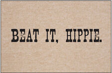 Funny Doormat - Beat it Hippie -  Humorous Welcome Mat - Novelty Item