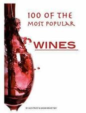 100 of the Most Popular Wines by Alex Trost and Vadim Kravetsky (2013,...