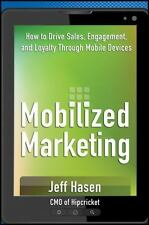 Mobilized Marketing: How to Drive Sales, Engagement, and Loyalty-ExLibrary