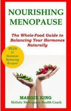 Nourishing Menopause: The Whole-Food Guide to Balancing Your Hormones Naturally