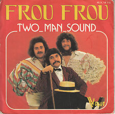 45TRS VINYL 7''/ FRENCH SP TWO MAN SOUND / FROU FROU
