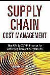 The Supply Chain Cost Management: The Aim & Drive Process For Achieving Extra...