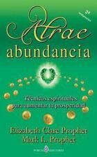 Atrae Abundancia : Tecnicas Espirituales para Aumentar Tu Prosperidad by...
