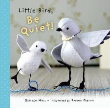 Little Bird, Be Quiet!-ExLibrary