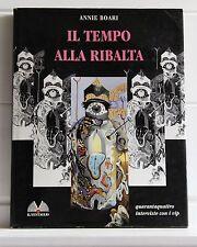 Annie Boari IL TEMPO ALLA RIBALTA Autografato 1993 Prima edizione