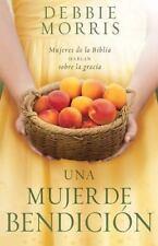 Una mujer de bendicin: Mujeres de la Biblia hablan sobre la gracia (Spanish Edit