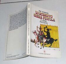 Pat Ferrer LO SCERIFFO SENZA PISTOLA E ALTRI RACCONTI - 1994 Giorgio Cavallo