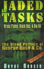 Jaded Tasks: Brass Plates, Black Ops and Big Oil, the Blood Politics of George B