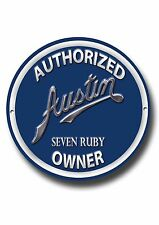 AUSTIN SEVEN RUBY,AUTHORIZED AUSTIN RUBY SEVEN OWNER ROUND METAL SIGN.