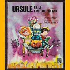 URSULE ET LE FAUTEUIL VOLANT Laurence Delaby Georges Voïnesco 1970