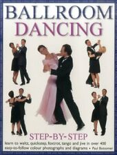 Ballroom Dancing Step-By-Step: Learn To Waltz, Quickstep, Foxtrot, Tango And Ji