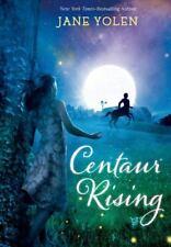 Centaur Rising by Jane Yolen (2014, Hardcover)