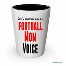 Don't make me use my Football Mom Voice Shot Glass (4)