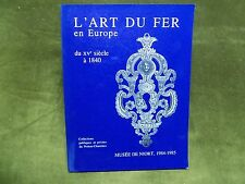 L'ART du FER en EUROPE du XVe siècle a 1840 Catlogues d'expo Musée de Niort