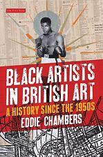 BLACK ARTISTS IN BRITISH ART Storia dagli Anni 50 LIBRO in Inglese NEW .cp