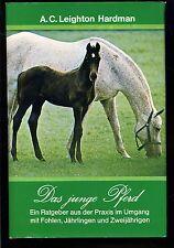 Pferde--Das junge Pferd--A.C.Leighton Hardman--Ein Ratgeber aus der Praxis--