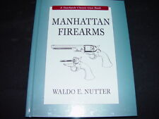 MANHATTAN FIREARMS BY WALDO E NUTTER