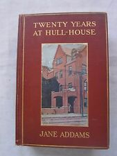 Old Book Twenty Years at Hull House by Jane Addams 1910 GC