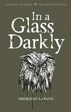 In a Glass Darkly(wordsworth Mystery & the Supernatural) (Tales of-ExLibrary