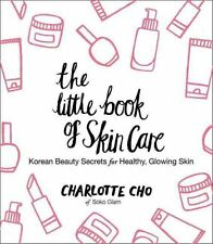 The Little Book of Skin Care Korean Beauty Secrets for Healthy,... 9780062416384