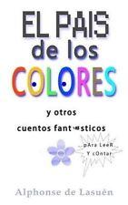 El pais de los colores: Y otros cuentos fantásticos para leer y contar (Spanish