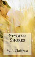 Stygian Shores by W. Childress (2011, Paperback)