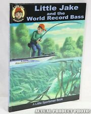 ✅ Little Jake and the World Record Bass Robert Jacobs Jr  2008 HC 1st Ed SIGNED