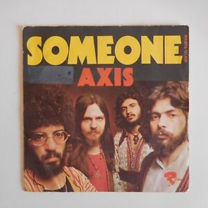 AXIS SOMEONE LONG TIME AGO disque vinyle 45 tours RIVIERA 121439J France N7318