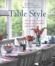 Table Style: 101 Creative Ideas for Elegant and Affordable Entertaining, Tanquer