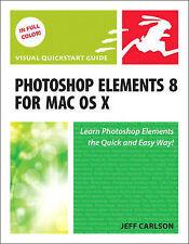 Photoshop Elements 8 for Mac OS X: Visual QuickStart Guide (Visual QuickStart Gu