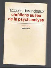 CHRETIENS AU FEU DE LA PSYCHANALYSE JACQUES DURANDEAUX GALLIMARD 1972