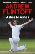 Andrew Flintoff: Ashes to Ashes by Andrew Flintoff (Hardback, 2009)