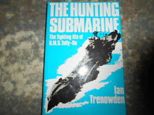 "The Hunting Submarine: Fighting Life of H.M.S. ""Tally-Ho"" by Ian Trenowden. WW2"