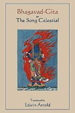 Bhagavad-Gita or the Song Celestial Translated by Edwin Arnold by Edwin...
