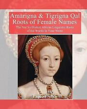 Amarigna and Tigrigna Qal Roots of Female Names : The Not So Distant African...