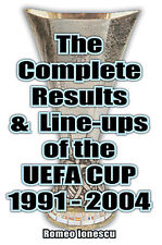 The Complete Results & Line-ups of the UEFA Cup 1991-2004 - Full Statistics book