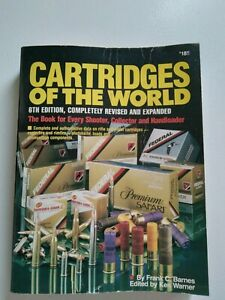 Cartridges of the World, 6th Edition by Frank C. Barnes