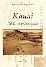 Kauai: 100 Years in Postcards (Hawaii) by Stormy Cozad (2011) Postcard History