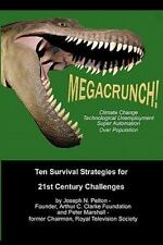 MegaCrunch! : Ten Survival Strategies for 21st Century Challenges by Peter...
