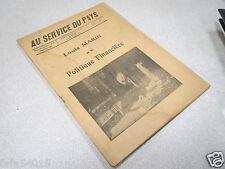 AU SERVICE DU PAYS LOUIS MARIN ET LA POLITIQUE FINANCIERE 10 AVRIL 1932 *