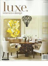 LUXE, INTERIORS + DESIGN,     HOUSTON    VOLUME,12    ISSUE 1    WINTER, 2014