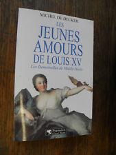 Les jeunes amours de Louis XV les demoiselles de Mailly-Nesle / Michel Decker