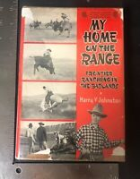 Harry V. Johnston - My Home On The Range First Edition 1942 Hc