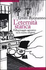 L'eternità stanca - Errico Buonanno - Libro nuovo in Offerta!