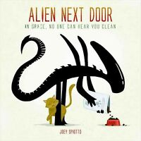 Alien Next Door : In Space, No One Can Hear You Clean, Hardcover by Spiotto, ...
