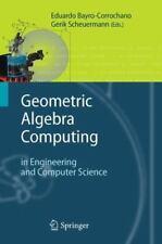 Geometric Algebra Computing : In Engineering and Computer Science (2014,...
