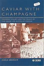 Caviar with Champagne: Common Luxury and the Ideals of the Good Life-ExLibrary