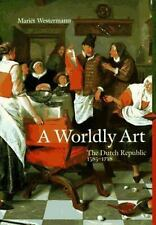 A Worldly Art: The Dutch Republic 1585-1718 Perspectives Series