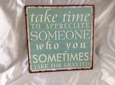 VINTAGE LOOK TIN SIGN - TAKE TIME TO APPRECIATE SOMEONE -DECORATION  -  NEW